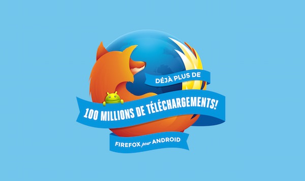 Firefox Android 100 Millions Telechargements