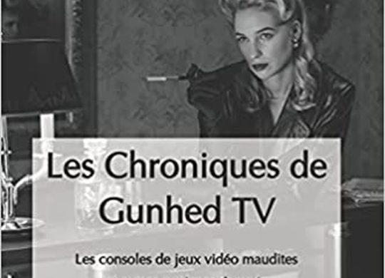 Les Chroniques de Gunhed TV Les consoles de jeux vidéo maudites et autres systèmes